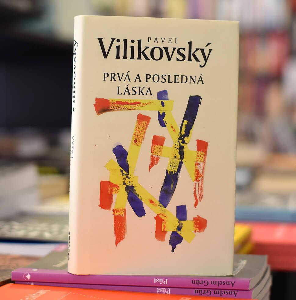 Pavel Vilikovský - Prvá a posledná láska